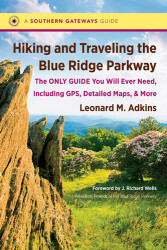 Hiking and Traveling the Blue Ridge Parkway, by Leonard Adkins