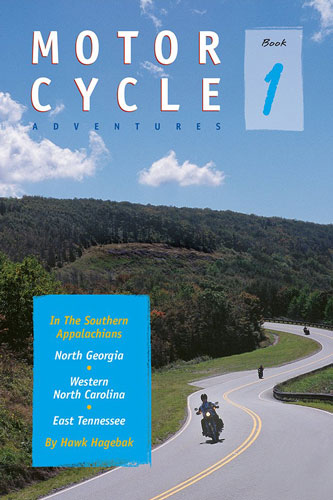 Motorcycle Adventures in the Southern Appalachian Book 1