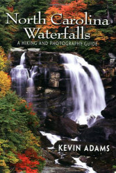 North Carolina Waterfalls: A Hiking and Photography Guide